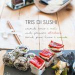 Tris di sushi (a modo mio)