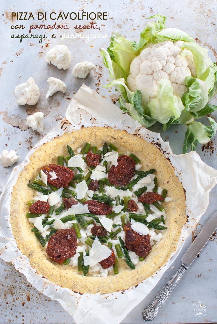 pizza cavolfiore, low carb, mandorle, asparagi, pomodori secchi, light, ricotta fatta in casa